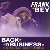 Frank Bey - Back in Business Now