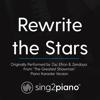 "Rewrite the Stars (Originally Performed by Zac Efron & Zendaya - From ""the Greatest Showman"") [Piano Karaoke Version] - Sing2Piano"