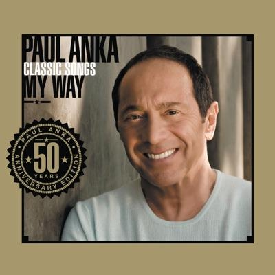 Classic Songs, My Way (Anniversary Edition) - Paul Anka