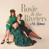 Rosie & the Riveters - Life Is Good Today