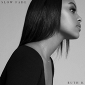 Slow Fade - Ruth B.