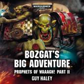 Bozgat's Big Adventure: Warhammer 40,000 (Original Recording)
