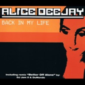 Alice Deejay - Back In My Life (Extended Hitradio Full Vocal)