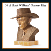 20 Of Hank Williams' Greatest Hits - Hank Williams