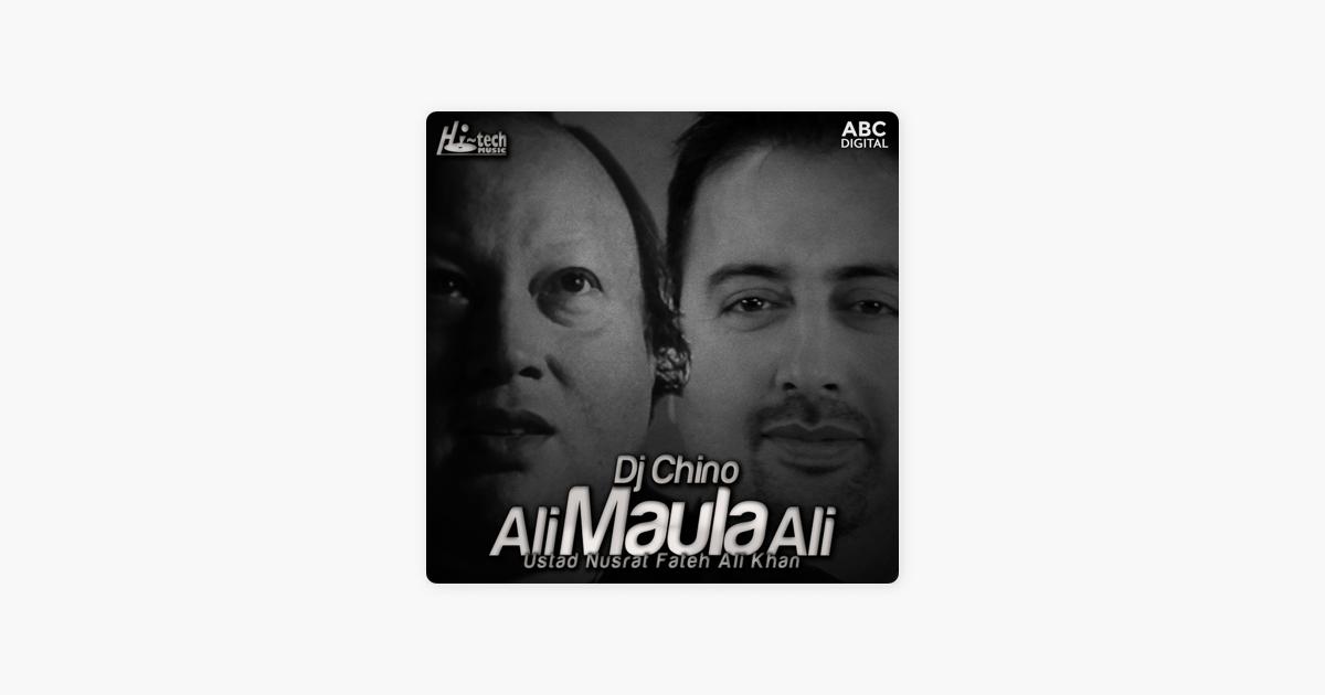 Ali Maula Ali (feat  DJ Chino) - Single by Nusrat Fateh Ali Khan