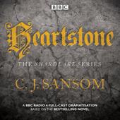 Shardlake: Heartstone: BBC Radio 4 Full-Cast Dramatisation