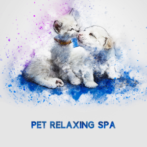 Various Artists - Pet Relaxing Spa: Healing & Relaxing Time for Dogs & Cats, Amazing Sounds Therapy to Calm Down & Relax, Best for Dogs & Cats Anxiety