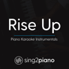 Rise up (Originally Performed by Andra Day) [Piano Karaoke Version] - Sing2Piano