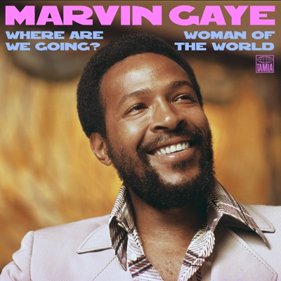 Where Are We Going? / Woman of the World - Single - Marvin Gaye