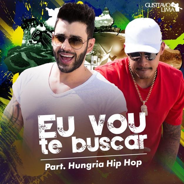 Gusttavo Lima - Eu Vou Te Buscar (Cha la la la la) part. Hungria Hip-Hop