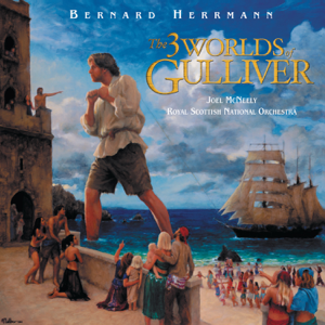 Bernard Herrmann, Royal Scottish National Orchestra & Joel McNeely - The 3 Worlds of Gulliver