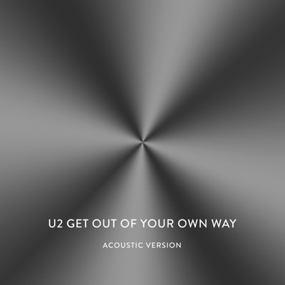 Get Out of Your Own Way (Acoustic Version) - Single - U2