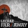 Far Away - Single, Lecrae