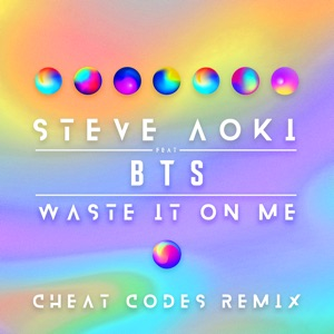 Waste It on Me (feat. BTS) [Cheat Codes Remix] - Single Mp3 Download