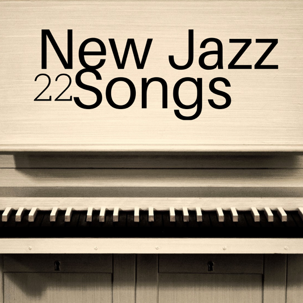22 New Jazz Songs - Back to the 40's with the Best Collection of Chilled  Vibes, Smooth Jazz Music, Ambient Music, Relaxing Jazz Piano Music by Jazz