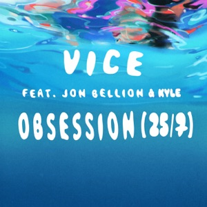 Obsession (25/7) [feat. Jon Bellion & Kyle] - Single Mp3 Download