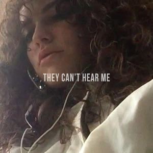 They Can't Hear Me - Single