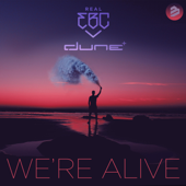 We're Alive (feat. DUNE)