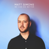 Matt Simons - We Can Do Better artwork