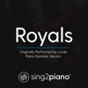 Royals (Originally Performed by Lorde) [Piano Karaoke Version] - Sing2Piano