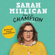 Sarah Millican - How to be Champion: An Autobiography (Unabridged)