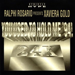 You Used To Hold Me '94! (feat. Xaviera Gold)