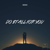 Do It All For You - Nuschi
