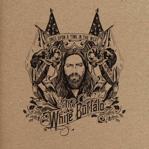 Once Upon a Time in the West by The White Buffalo on Apple Music