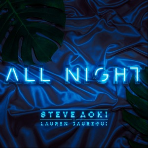 Steve Aoki & Lauren Jauregui - All Night