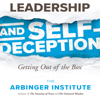 The Arbinger Institute - Leadership and Self-Deception: Getting Out of the Box (Unabridged)  artwork