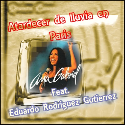 Atardecer de Lluvia en Paris - Single - Ana Gabriel