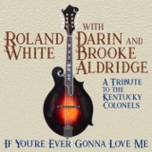 Roland White - If You're Ever Gonna Love Me