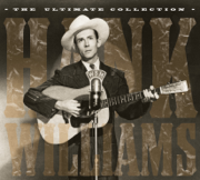 The Ultimate Collection - Hank Williams - Hank Williams