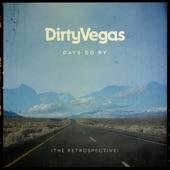 Dirty Vegas - Days Go By - Stuart King Remix