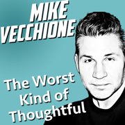 The Worst Kind of Thoughtful (Live) - Mike Vecchione - Mike Vecchione
