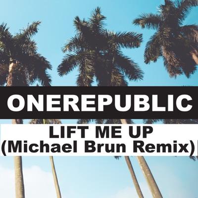 Lift Me Up (Michael Brun Remix) - Single - Onerepublic