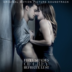 FIFTY SHADES of GREY - Befreite Lust (Original Motion Picture Soundtrack)