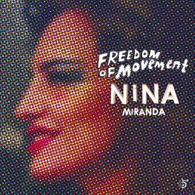 Nina Miranda– Freedom of Movement