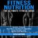 Nicholas Bjorn - Fitness Nutrition: The Ultimate Fitness Guide: Health, Fitness, Nutrition and Muscle Building - Lose Weight and Build Lean Muscle (Unabridged)
