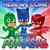 Here We Come - PJ Masks