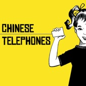 Chinese Telephones - I Can't Be Right