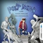 Percy Jackson erzählt: Griechische Heldensagen (Gekürzt)