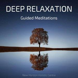 New Horizon Holistic Centre - Deep Relaxation Guided Meditations