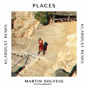 Places (KLARDUST Remix) [feat. Ina Wroldsen] - Single Mp3 Download