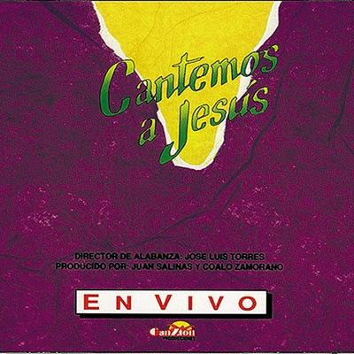Cantemos a Jesús - En Vivo - José Luis Torres