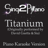 Titanium (Originally Performed By David Guetta & Sia) [Piano Karaoke Version]