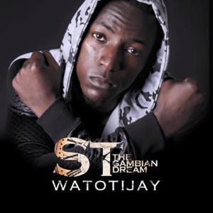 S.T Da Gambian Dream - Watotijay
