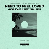 Need To Feel Loved (LVNDSCAPE Sunset Chill Mix) - Single