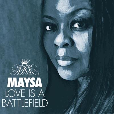 Love Is a Battlefield - Maysa album