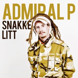 Admiral P - Snakke Litt